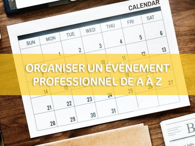 Organiser un événement professionnel de A à Z