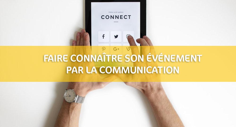 Faire connaître son événement par la communication